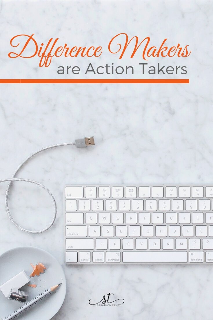 Difference makers are action takers
