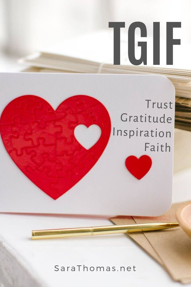 Sometimes things aren't quite what they appear. Sometimes TGIF isn't about Friday at all. Sometimes TGIF is about trust, gratitude, inspiration, and faith. Here are four questions I'm exploring every week. #trust #gratitude #inspiration #faith #tgif Sara Thomas