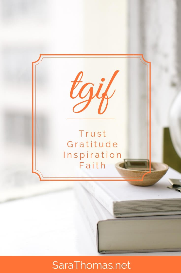 Consider thinking about TGIF in a different way. Here are four questions to help you explore how you're living a wholehearted life. #tgif #wholehearted #trust #gratitude #faith #inspiration #sarathomas Sara Thomas