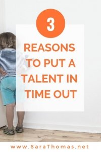 3 Reasons to Put a Talent in Time Out Sara Thomas