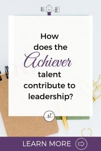 How does the Achiever Talent contribute to Leadership? | Learn More with Sara Thomas, Certified Gallup Strengths Coach